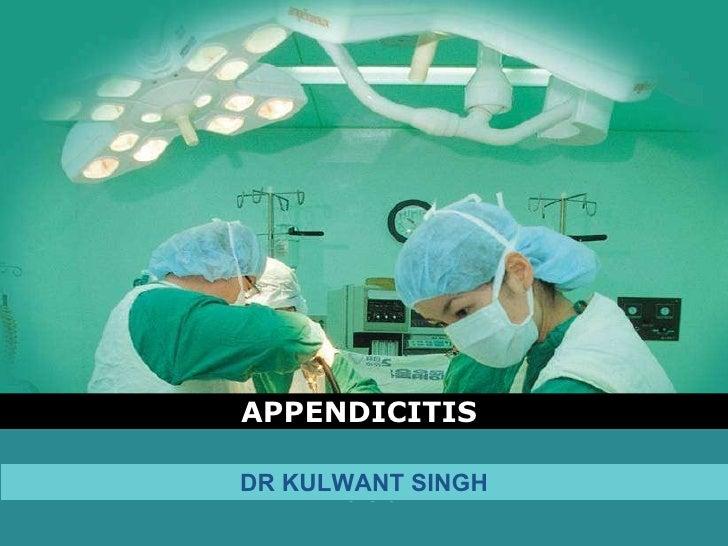 APPENDICITIS  DR KULWANT SINGH