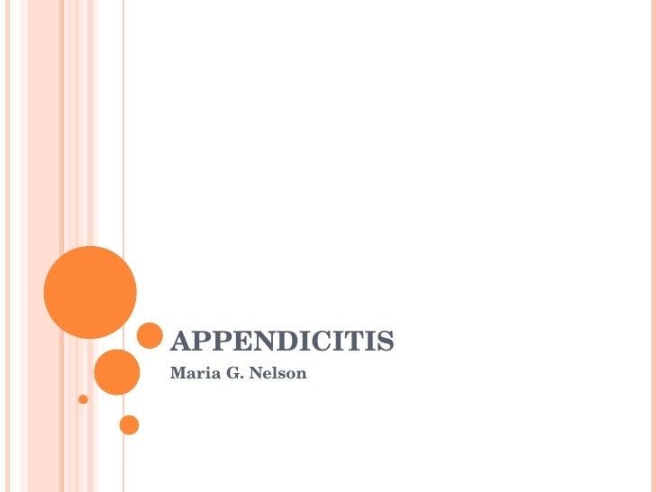 APPENDICITIS Maria G. Nelson