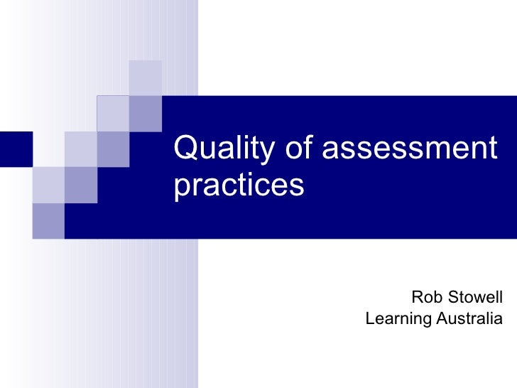 Quality of assessment practices Rob Stowell Learning Australia