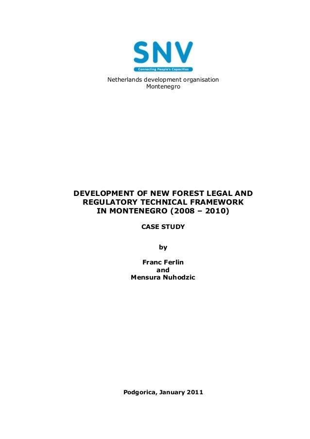Netherlands development organisation                   MontenegroDEVELOPMENT OF NEW FOREST LEGAL AND  REGULATORY TECHNICAL...