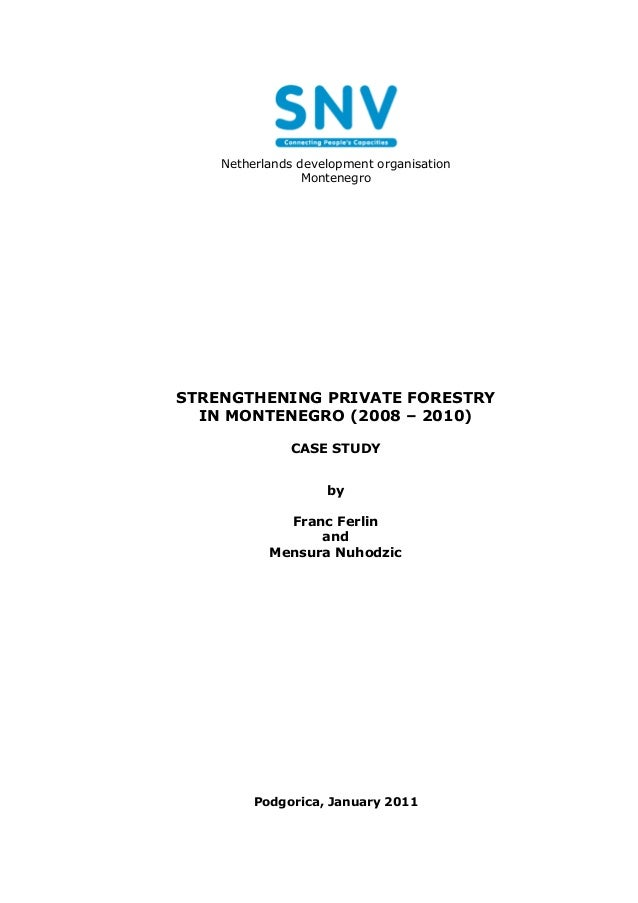 Netherlands development organisation                 MontenegroSTRENGTHENING PRIVATE FORESTRY  IN MONTENEGRO (2008 – 2010)...