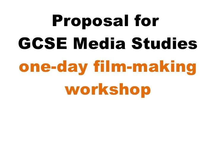 Proposal for GCSE Media Studies one-day film-making      workshop