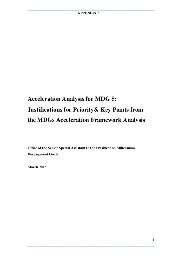 APPENDIX 31Acceleration Analysis for MDG 5:Justifications for Priority& Key Points fromthe MDGs Acceleration Framework Ana...