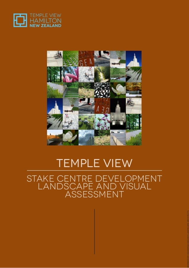 THE CHURCH OF JESUS CHRIST OF LATTER-DAY SAINTS TRUST BOARD TEMPLE VIEW STAKE CENTRE DEVELOPMENT LANDSCAPE AND VISUAL ASSE...