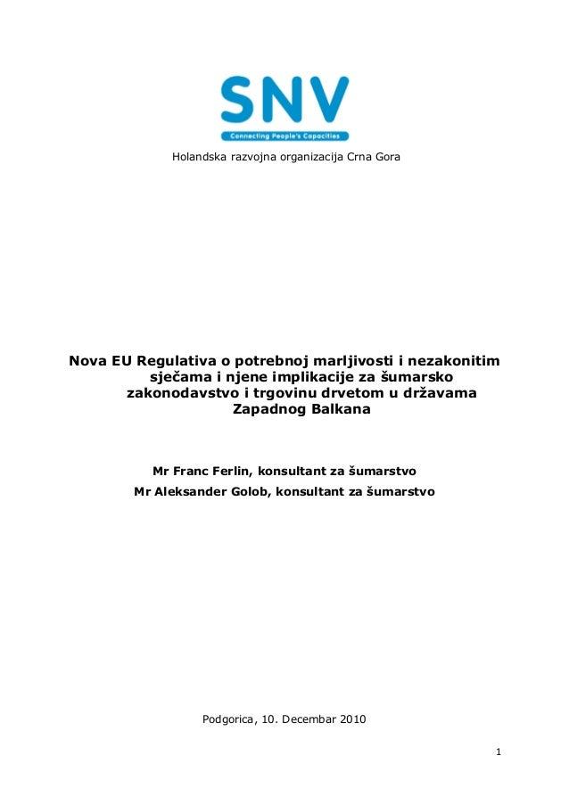 Holandska razvojna organizacija Crna GoraNova EU Regulativa o potrebnoj marljivosti i nezakonitim          sječama i njene...