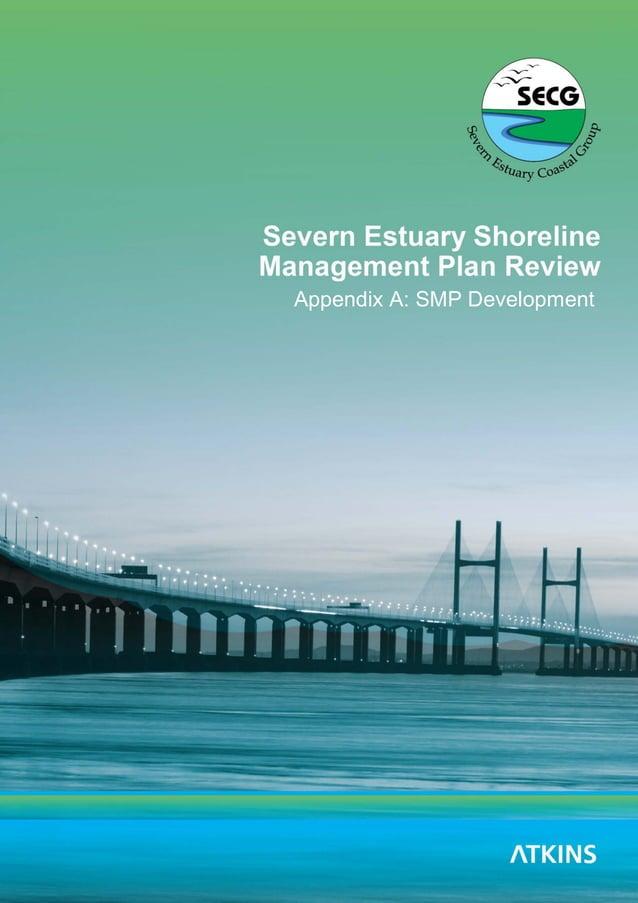 Severn Estuary SMP2 - Appendix A - SMP Development Severn Estuary Coastal Group 1 Appendix A: SMP Development