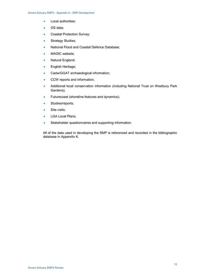 Severn Estuary SMP2 - Appendix A - SMP Development 12 Severn Estuary SMP2 Review • Local authorities; • OS data; • Coastal...