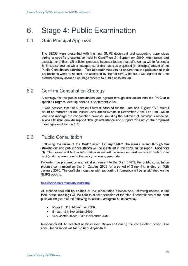 Severn Estuary SMP2 - Appendix A - SMP Development 19 Severn Estuary SMP2 Review 6. Stage 4: Public Examination 6.1 Gain P...