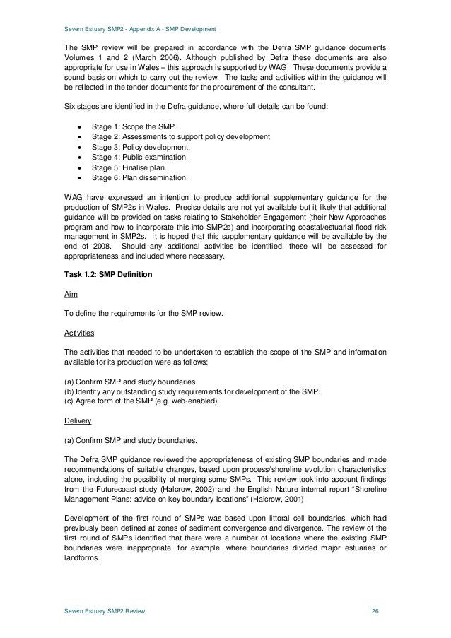 Severn Estuary SMP2 - Appendix A - SMP Development Severn Estuary SMP2 Review 26 The SMP review will be prepared in accord...