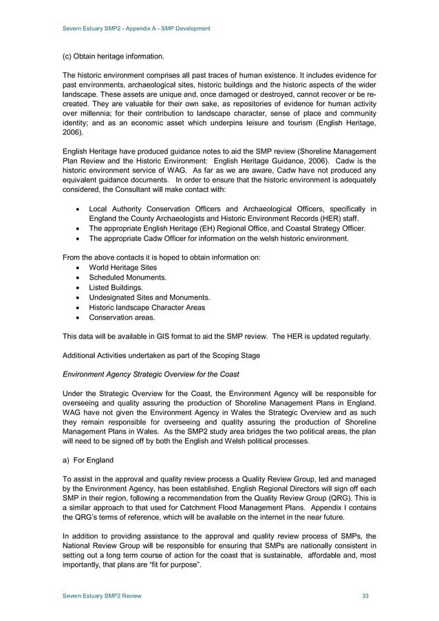 Severn Estuary SMP2 - Appendix A - SMP Development Severn Estuary SMP2 Review 33 (c) Obtain heritage information. The hist...