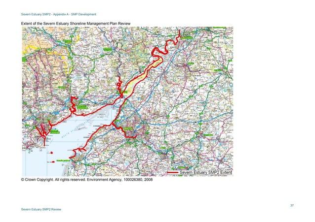 Severn Estuary SMP2 - Appendix A - SMP Development 37 Severn Estuary SMP2 Review Extent of the Severn Estuary Shoreline Ma...