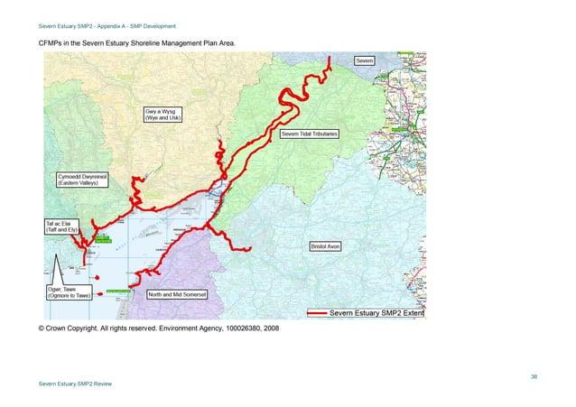 Severn Estuary SMP2 - Appendix A - SMP Development 38 Severn Estuary SMP2 Review CFMPs in the Severn Estuary Shoreline Man...