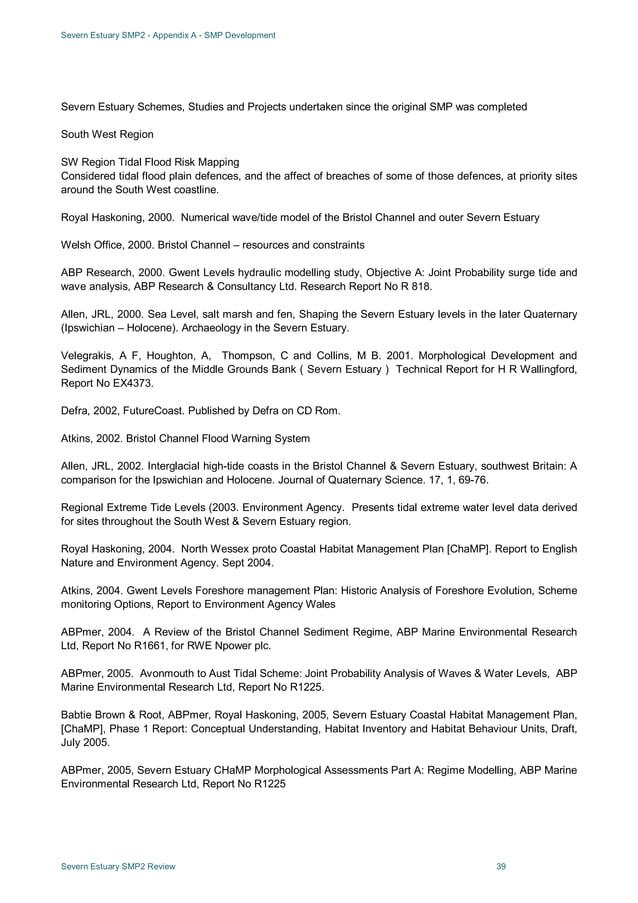Severn Estuary SMP2 - Appendix A - SMP Development Severn Estuary SMP2 Review 39 Severn Estuary Schemes, Studies and Proje...