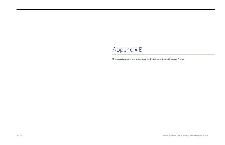 Appendix B             This appendix provides information about the Preliminary Alignment Plans and Profiles.     June 201...