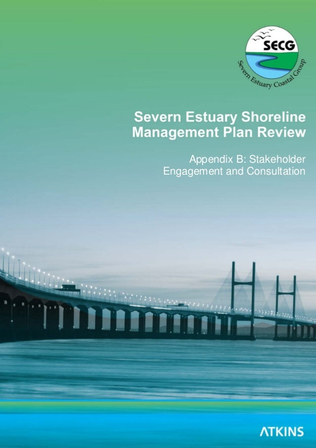 Severn Estuary SMP2 - Appendix B - Stakeholder Engagement and Consultation i Severn Estuary SMP2 Review Appendix B: Stakeh...