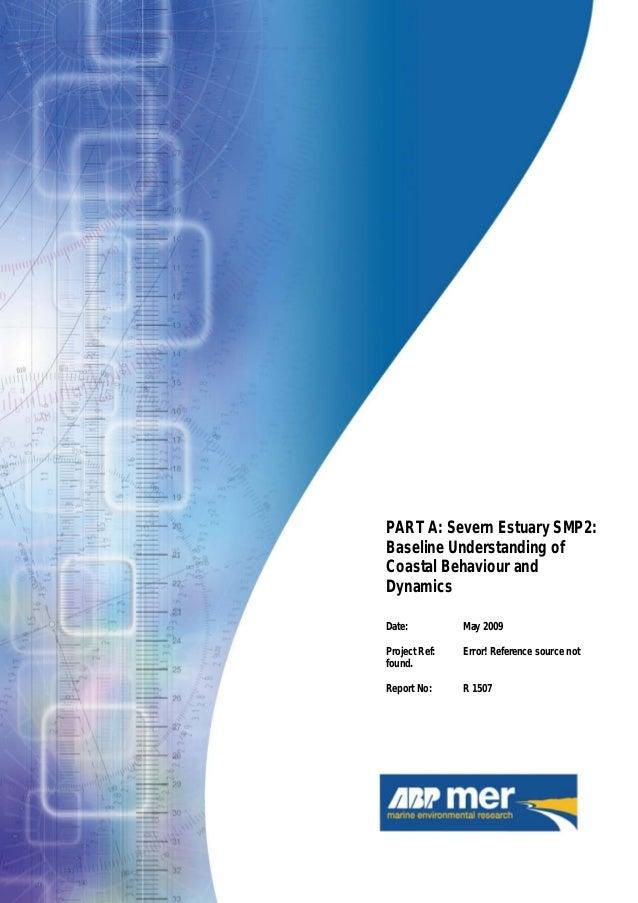 Severn Estuary SMP2 - Appendix C - Baseline Understanding of Coastal Behaviour, Dynamics and Coastal Defences i Severn Est...
