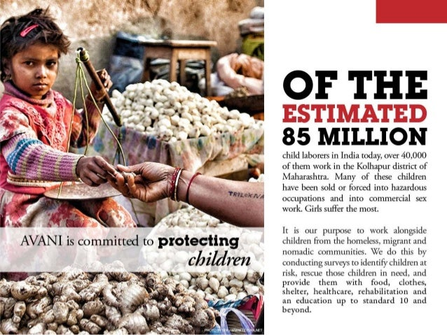 It .   I'  .  ' A . u..  .  0 AVAN I is committed to protectin  9'     child laborers in India today,  over 40,000 of them...