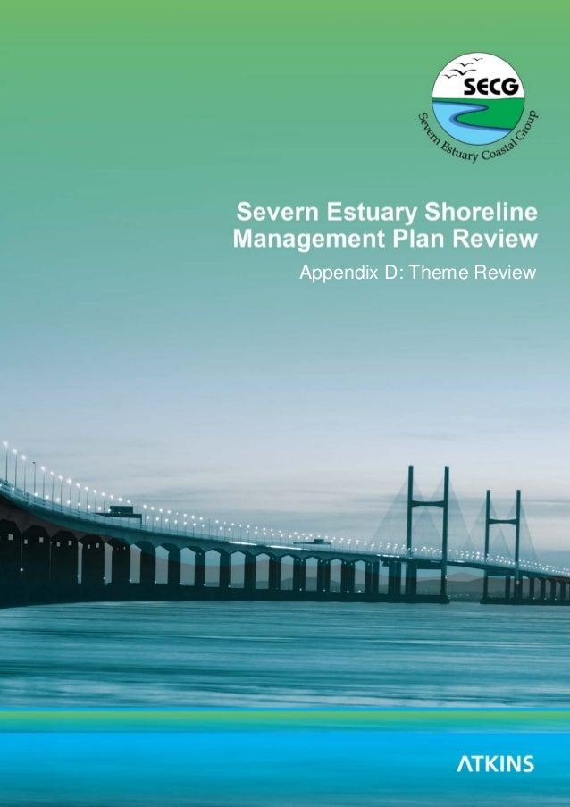 Severn Estuary SMP2 - Appendix D - Theme Review Severn Estuary SMP Review 1 Appendix D: Theme Review