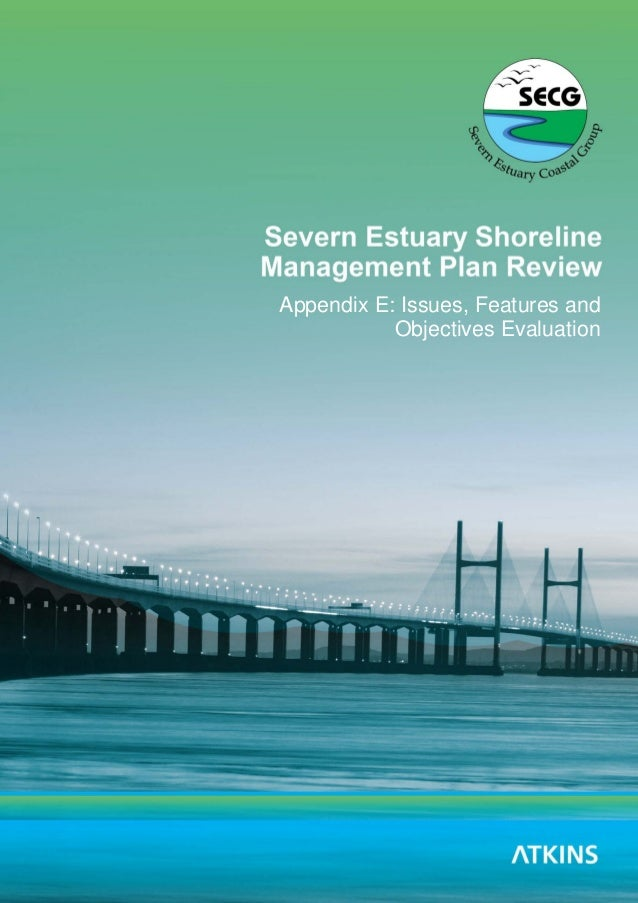 Severn Estuary SMP2 - Appendix E - Issues, Features and Objectives Evaluation Severn Estuary SMP Review i Appendix E: Issu...
