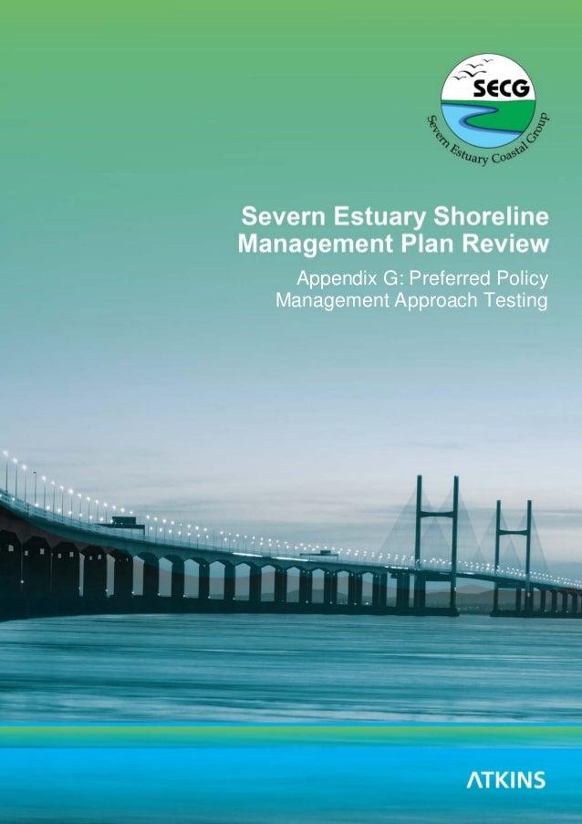 Severn Estuary SMP2 - Appendix G - Preferred Policy Scenario Testing Severn Estuary SMP Review 1 Appendix G: Preferred Pol...