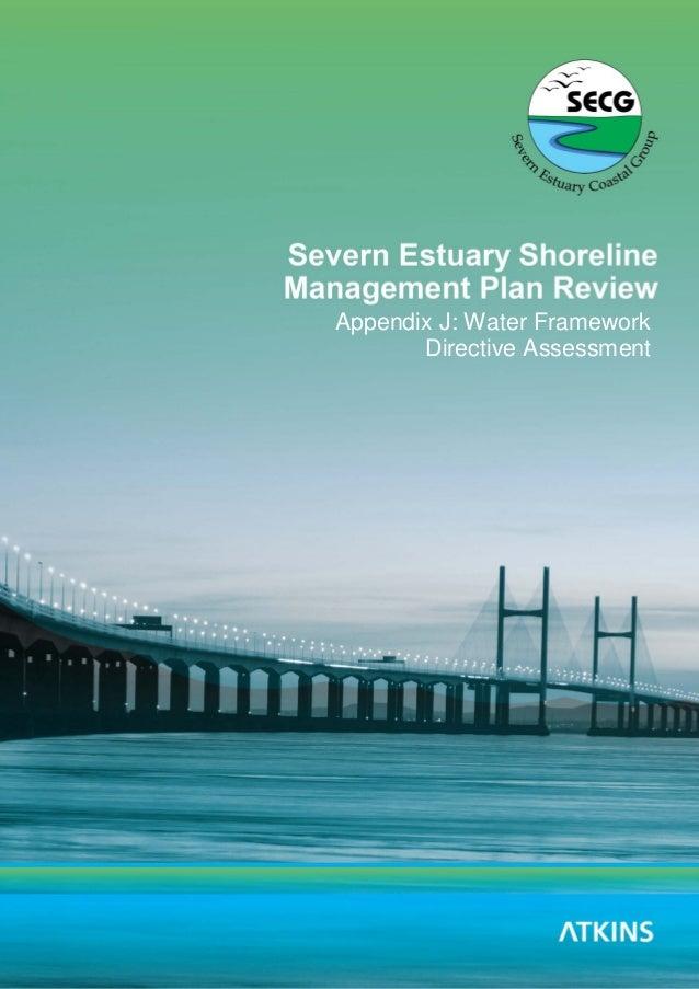 Severn Estuary SMP2 WFD Assessment Version 3 Last printed: 04/05/10 Page 1 Appendix J: Water Framework Directive Assessment