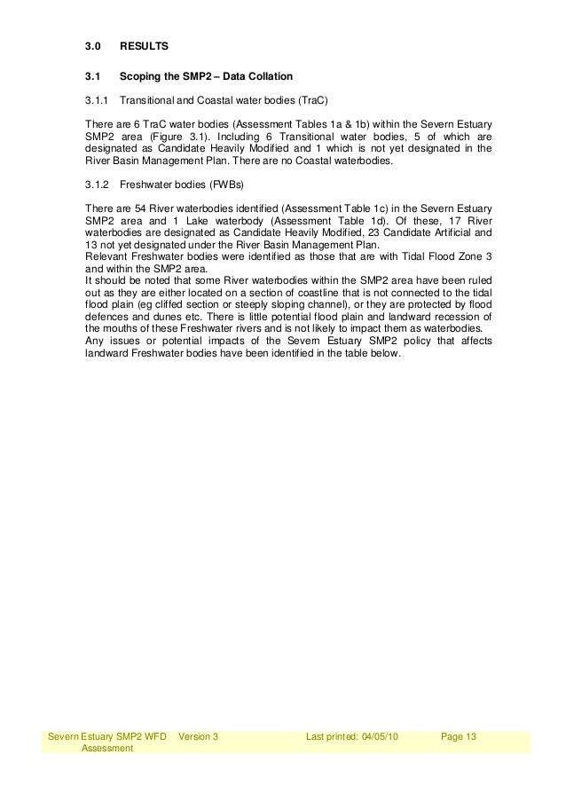Severn Estuary SMP2 WFD Assessment Version 3 Last printed: 04/05/10 Page 13 3.0 RESULTS 3.1 Scoping the SMP2 – Data Collat...