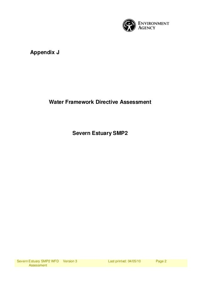 Severn Estuary SMP2 WFD Assessment Version 3 Last printed: 04/05/10 Page 2 Appendix J Water Framework Directive Assessment...