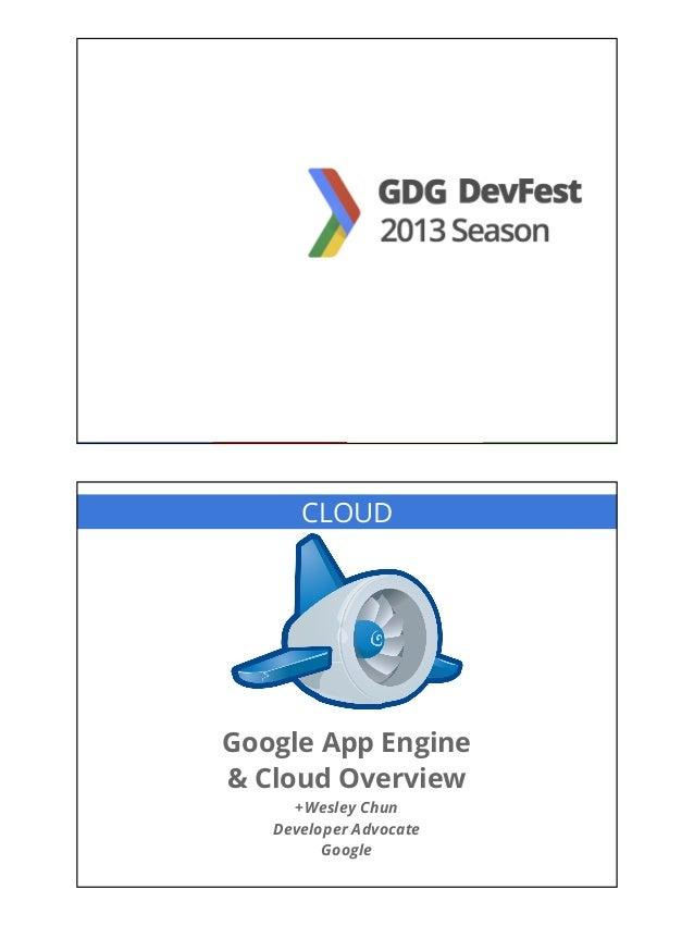 Google App Engine & Cloud Overview (DevFest 2013)
