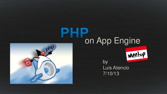 on App Engine by Luis Atencio 7/10/13