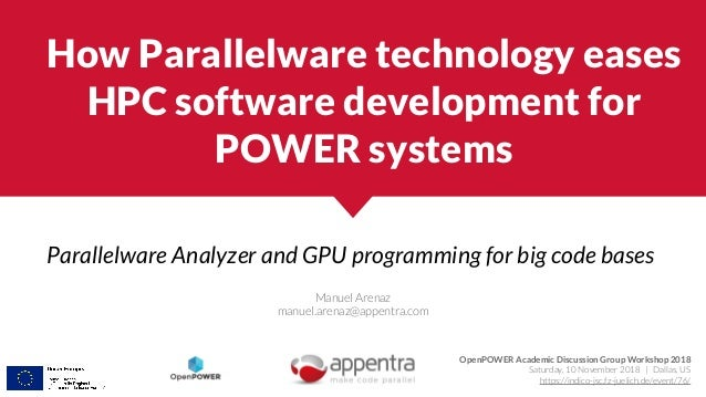How Parallelware technology eases HPC software development for POWER systems Parallelware Analyzer and GPU programming for...