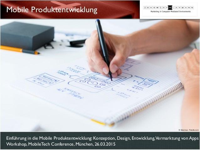 Einführung in die Mobile Produktentwicklung: Konzeption, Design, Entwicklung,Vermarktung von Apps Workshop, MobileTech Con...