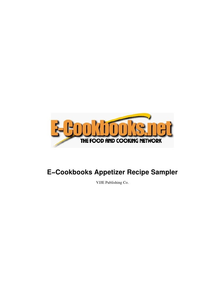 E−Cookbooks Appetizer Recipe Sampler             VJJE Publishing Co.