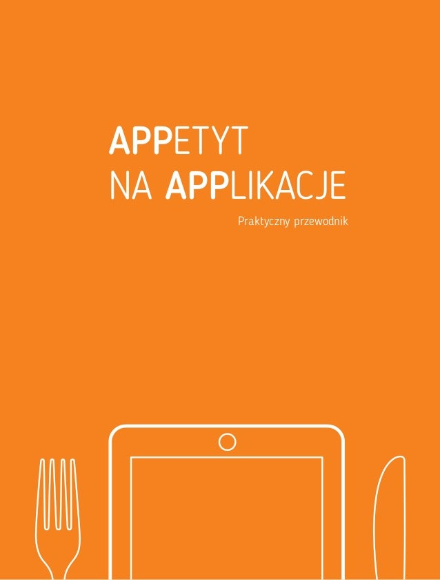 APPetyt na APPlikacje Praktyczny przewodnik