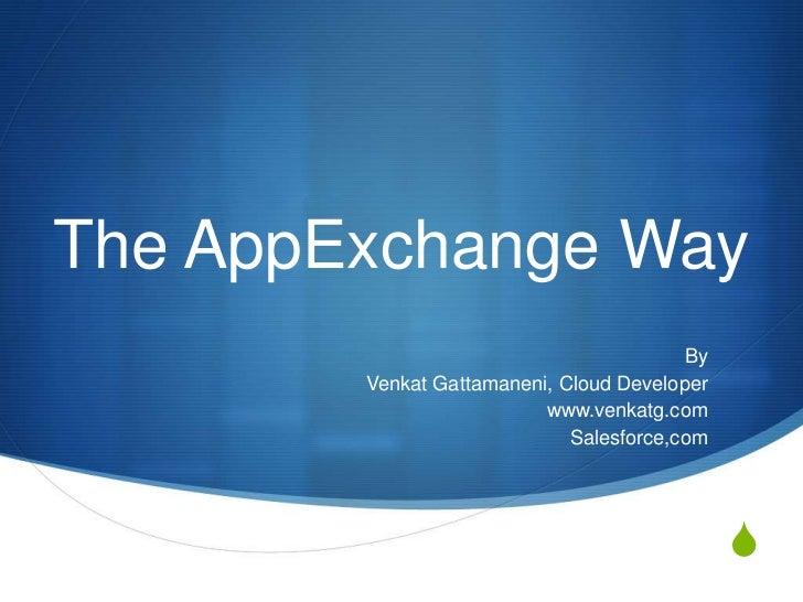 The AppExchange Way                                         By        Venkat Gattamaneni, Cloud Developer                 ...