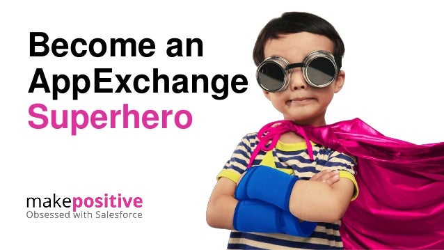 Become an AppExchange Superhero