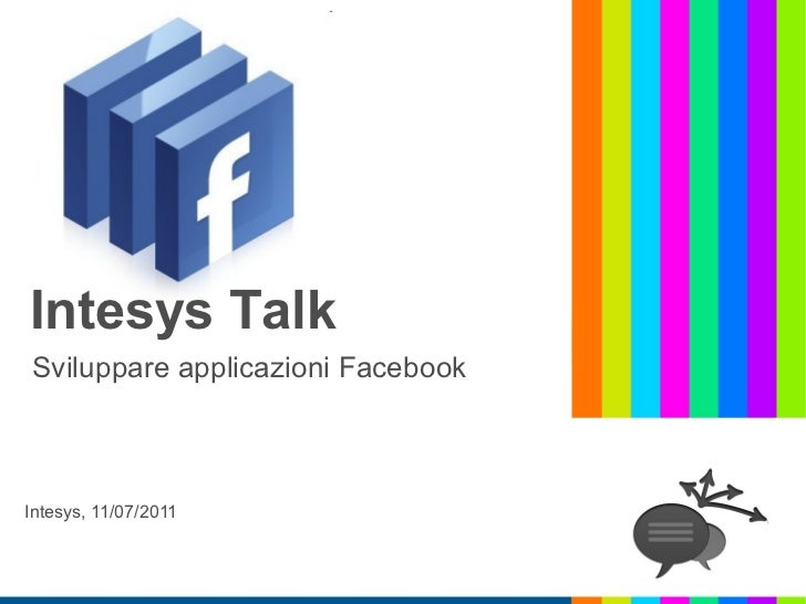 Intesys TalkSviluppare applicazioni FacebookIntesys, 11/07/2011
