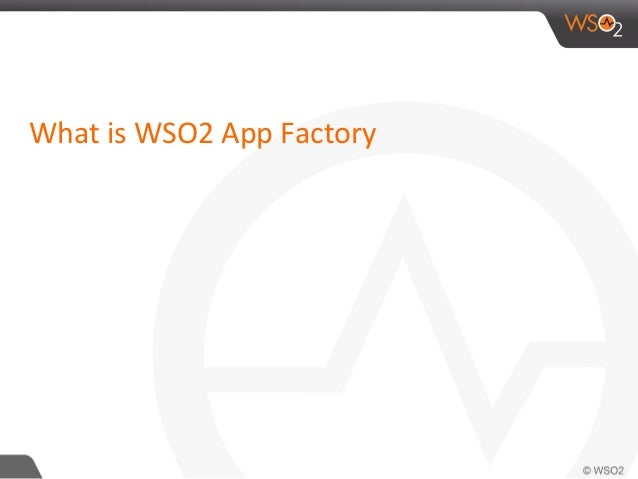 What is WSO2 App Factory
