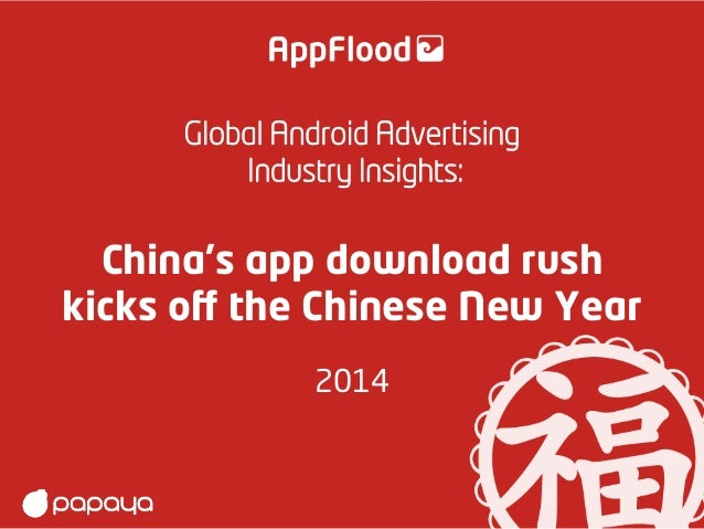 Global Android Advertising Industry Insights:  China's app download rush kicks off the Chinese New Year 2014