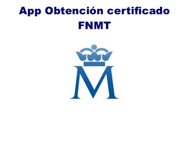 App Obtención certificado FNMT