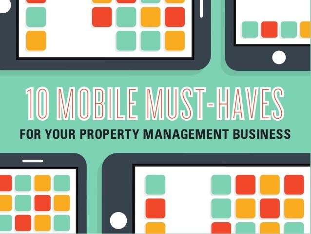 10MOBILEMUST-HAVESFOR YOUR PROPERTY MANAGEMENT BUSINESS 10MOBILEMUST-HAVES
