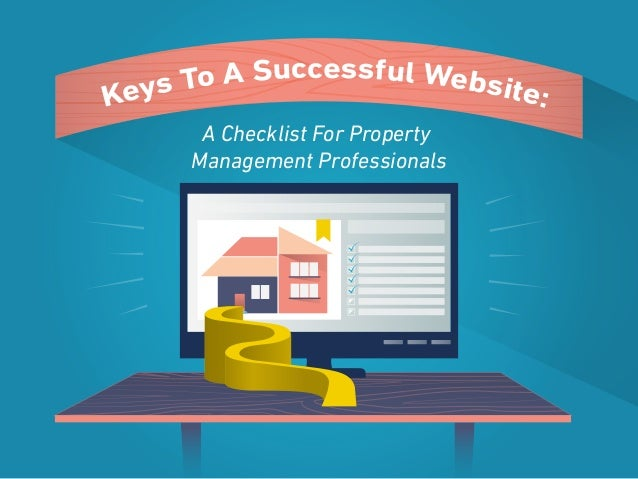 o A Successful Website ys T : Ke A Checklist For Property Management Professionals