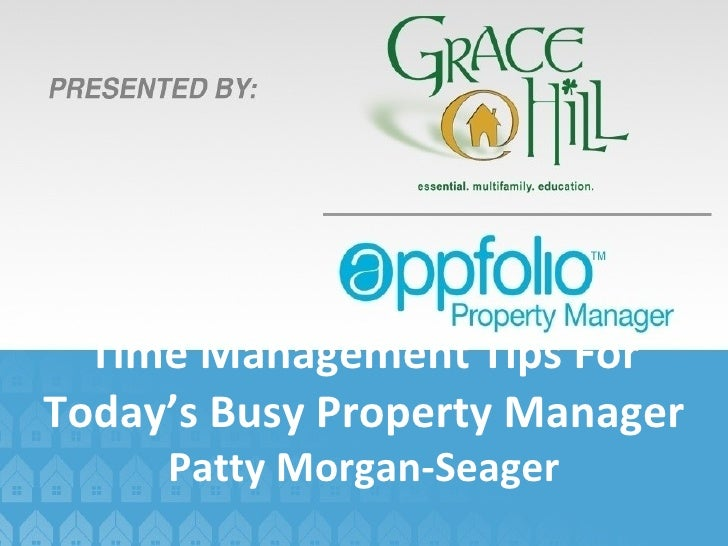 Time Management Tips For Today's Busy Property Manager Patty Morgan-Seager
