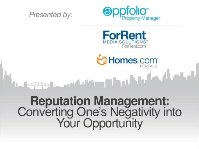 Reputation Management: Converting One's Negativity into Your Opportunity
