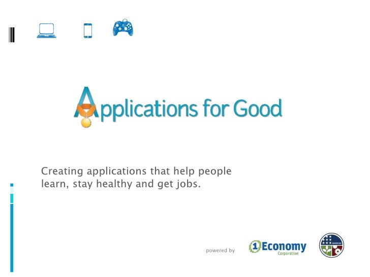 Creating applications that help people into the economic mainstream powered by