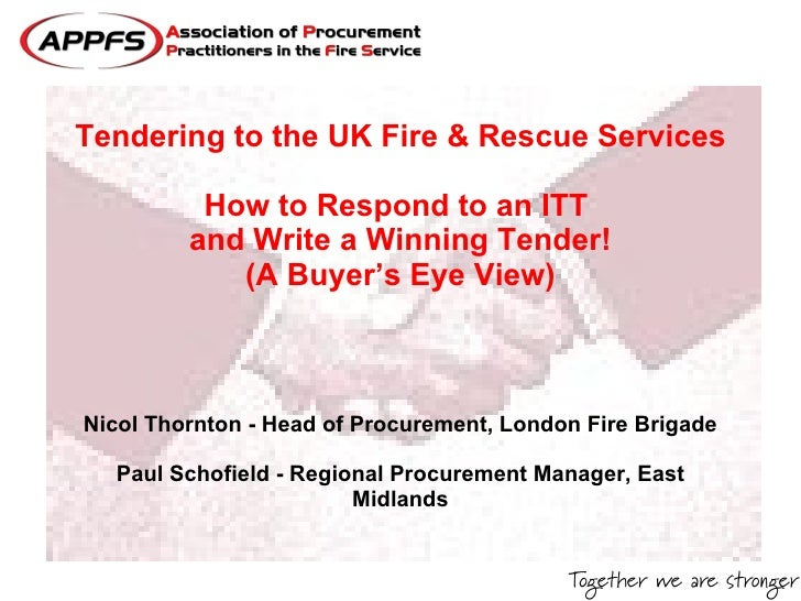 Tendering to the UK Fire & Rescue Services   How to Respond to an ITT  and Write a Winning Tender! (A Buyer's Eye View) Ni...