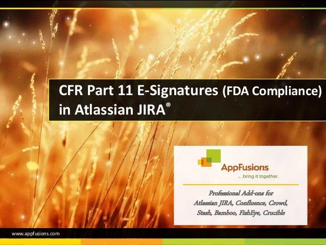 Professional Add-ons for Atlassian JIRA, Confluence, Crowd, Stash, Bamboo, FishEye, Crucible CFR Part 11 E-Signatures (FDA...