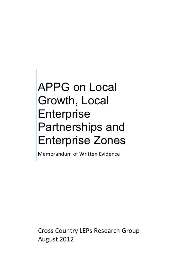 APPG on LocalGrowth, LocalEnterprisePartnerships andEnterprise ZonesMemorandum of Written EvidenceCross Country LEPs Resea...