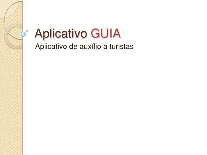 Aplicativo GUIAAplicativo de auxílio a turistas