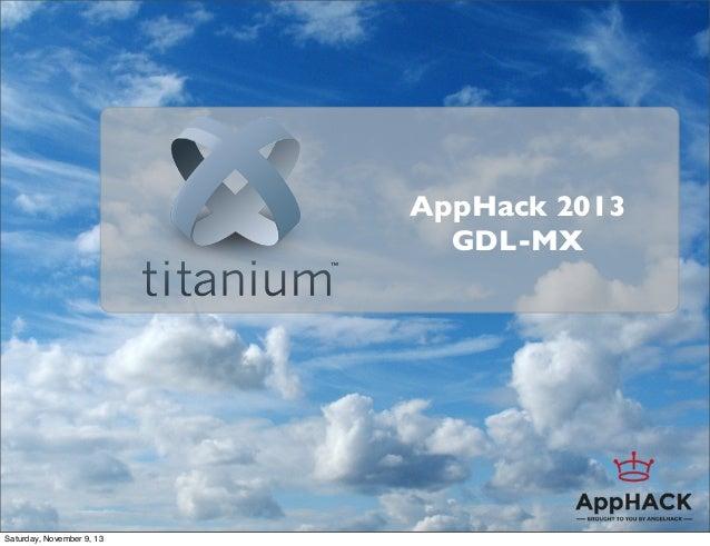 AppHack 2013 GDL-MX  Saturday, November 9, 13