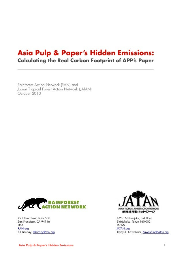 Asia Pulp & Paper's Hidden Emissions: Calculating the Real Carbon Footprint of APP's Paper _______________________________...